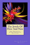 The Jewels of Here and Now