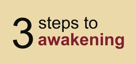 3 steps to awakening