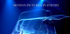 Motion Pictures in Poetry