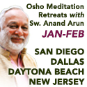 Osho Meditation Retreats with Sw. Anand Arun