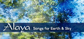 Alaya – Songs for Earth & Sky