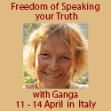 Freedom of Speaking the Truth with Ganga in Italy 11-14 April