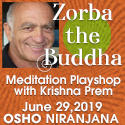Zorba the Buddha with KP - 29 June 2019