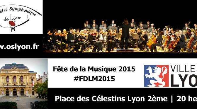 FETE DE LA MUSIQUE 2015 Lyon : L'OSL Place des Celestins