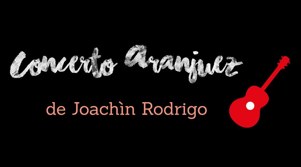 Concerto d'Aranjuez de Joaquin Rodrigo pour Guitare et Orchestre