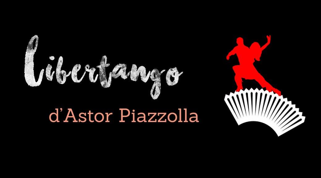 Libertango d'Astor Piazzolla