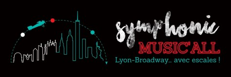 Symphonic Music'All, Lyon Broadway avec escale - Radiant Bellevue -  29 mai 2021