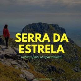 Serra da Estrela: lugares para te apaixonares