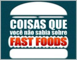 Coisas que você não sabia sobre fastfoods
