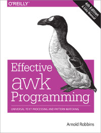 Effective awk Programming, 4th Edition