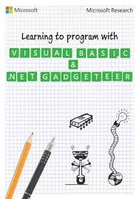 Learning to Program with Visual Basic and .NET Gadgeteer