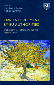 Repost from ElgarBlog: Miroslava Scholten and Michiel Luchtman – 'The Rise of EU Direct Enforcement and the Accountability Implications thereof'