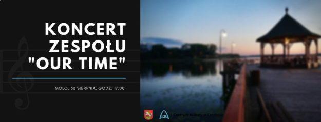 "KONCERT ZESPOŁU ""OUR TIME"""