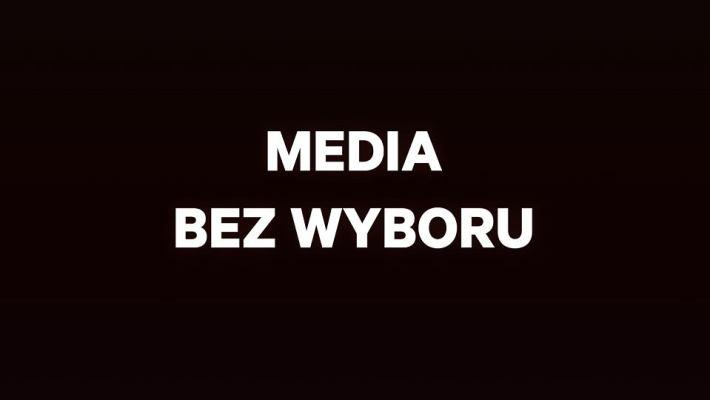 """MEDIA BEZ WYBORU (HONORU?)''"