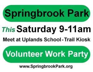 Springbrook Park Volunteer Work Party this Saturday 8-11 am - Meet at Uplands School - Trail Kiosk