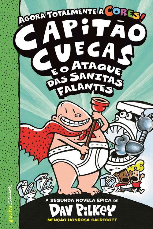 Capitão Cuecas e o ataque das sanitas falantes - AGORA A CORES!