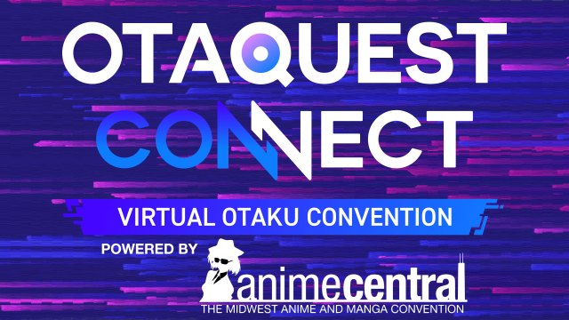 OTAQUEST CONNECT Powered by Anime Central