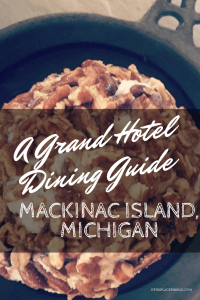A Grand Hotel Dining Guide_ Where to Eat and What to Expect on this Resort on Mackinac Island, Michigan.