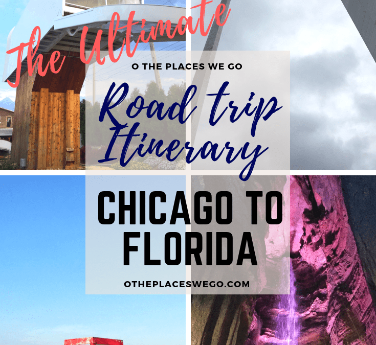 The Ultimate Road Trip Itinerary from Chicago to Florida