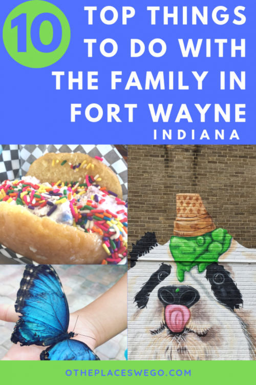 The 10 Best Things To Do With The Family In Fort Wayne Indiana