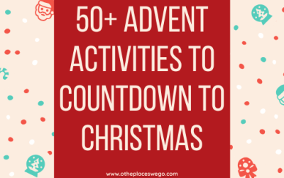 50+ Advent Activities to Countdown to Christmas