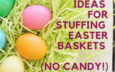 Awesome Ideas for Stuffing Easter Baskets  (No Candy!)