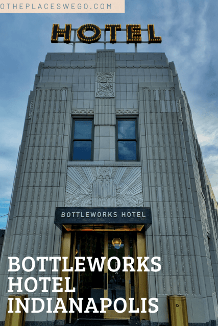 A family stay at the hip art deco Bottleworks Hotel in the Bottleworks District in Indianapolis, formerly the Coca Cola bottling factory.