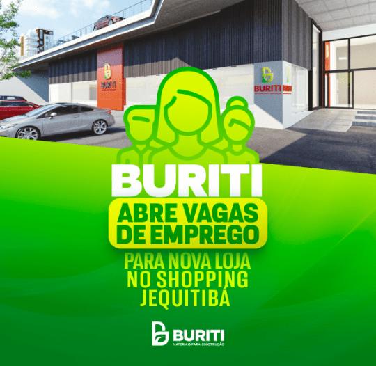 Buriti anuncia vagas de emprego para loja no Shopping Jequitibá