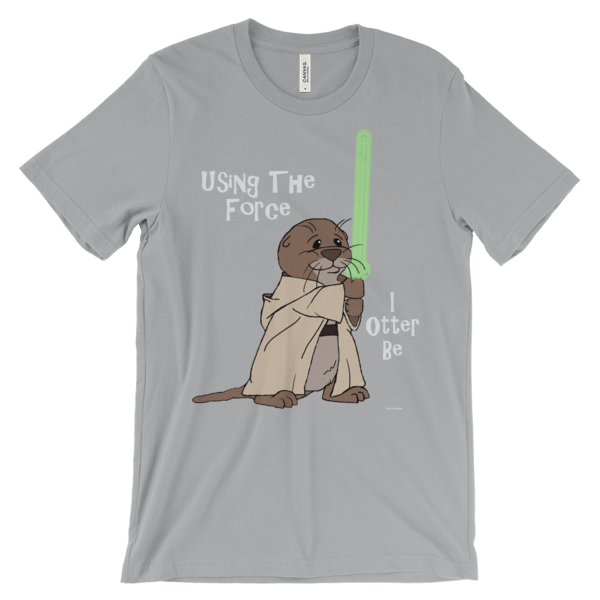 I Otter Be Using the Force Silver T-shirt