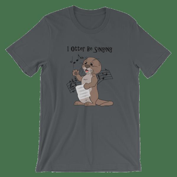 I Otter Be Singing Asphalt T-shirt