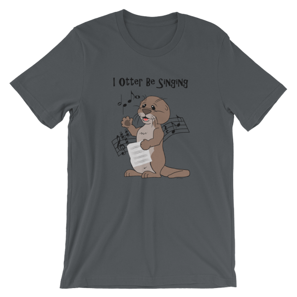 I Otter Be Singing Asphalt T-shirt
