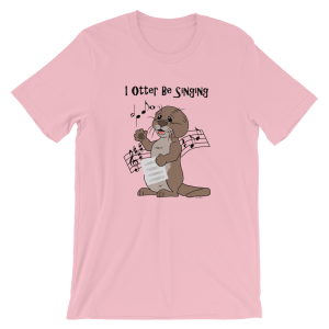 I Otter Be Singing Pink T-shirt