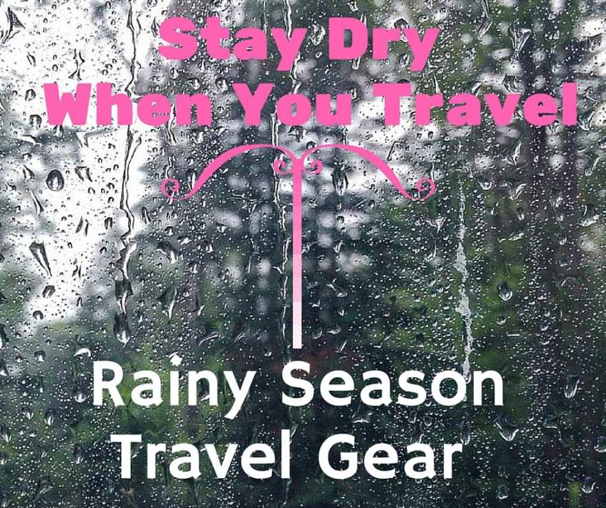 rainy season travel gear