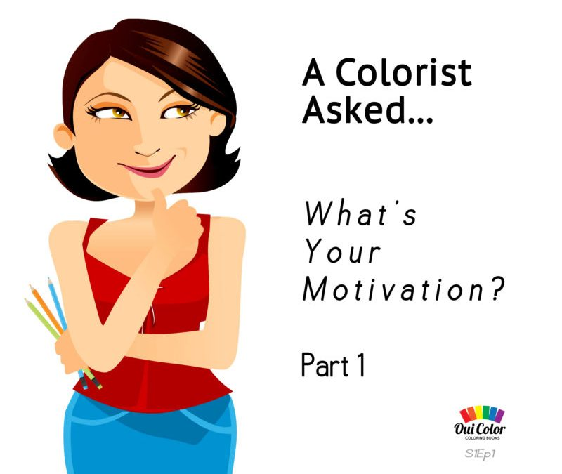 A Colorist Asked… What's Your Motivation? Pt. 1