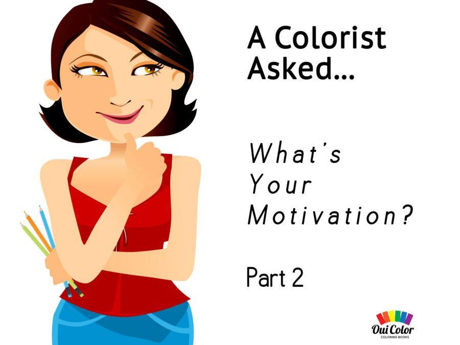 A Colorist Asked… What's Your Motivation, Pt. 2