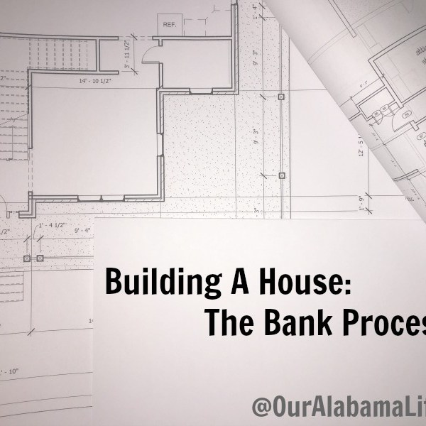 Building A House:  The Bank Process