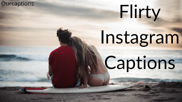 Flirty Instagram Captions