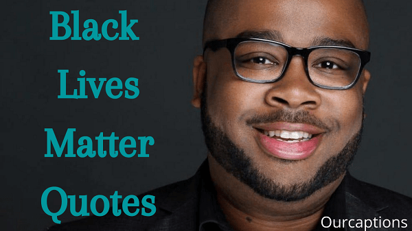 Black Lives Matter Quotes