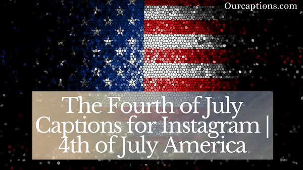 the fourth of july captions for Instagram america
