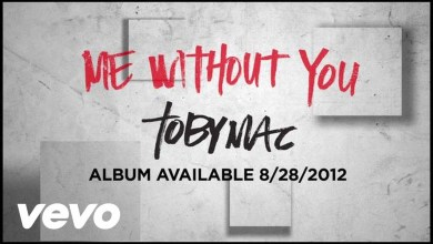 Photo of TobyMac – Me Without You (Official Lyric Video)