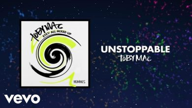 Photo of TobyMac – Unstoppable (Phenomenon Remix By Soul Glow Activatur/Audio) ft. Blanca