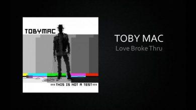 Photo of TobyMac – Love Broke Thru