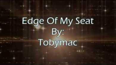 Photo of Tobymac Edge Of My Seat (Lyric Video)