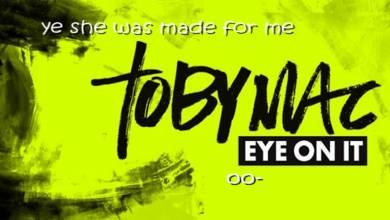 Photo of TobyMac-Made for me lyrics