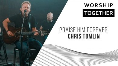 Photo of Praise Him Forever // Chris Tomlin // New Song Cafe