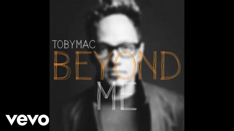 TobyMac – Beyond Me (Audio)