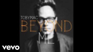 Photo of TobyMac – Beyond Me (Audio)