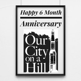 Happy 6 Month Anniversary-Our City On A Hill