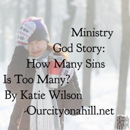 Ministry God Story: How Many Sins Is Too Many?