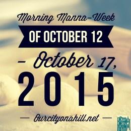 Morning Manna – Week of October 12 – October 17, 2015 and Weekly Prayer Focus-Education